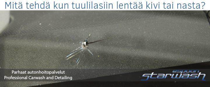 Mitä tehdä kun auton tuulilasiin lentää kivi nasta espoo